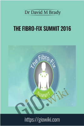 The Fibro-Fix Summit 2016 - Dr David M Brady