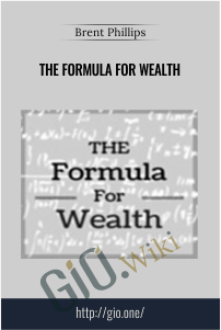 The Formula For Wealth – Brent Phillips
