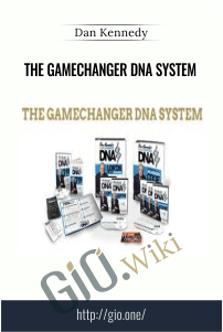 The GameChanger DNA System – Dan Kennedy