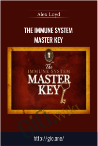 The Immune System Master Key - Alex Loyd