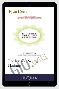 The Invisible Selling Machine – Ryan Deiss