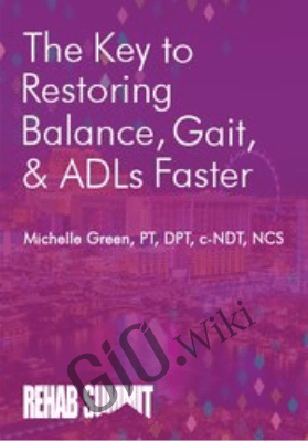 The Key to Restoring Balance, Gait, & ADLs Faster - Michelle Green
