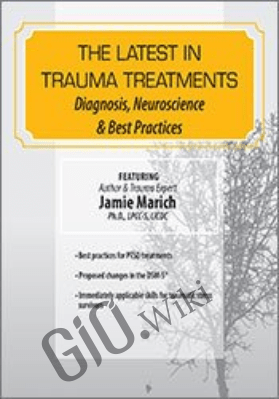 The Latest in Trauma Treatments: Diagnosis, Neuroscience & Best Practices - Jamie Marich
