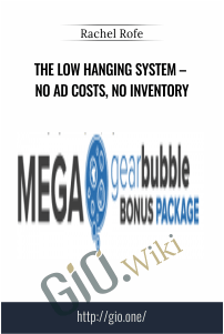 The Low Hanging System – NO AD COSTS, NO INVENTORY – Rachel Rofe