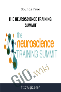 The Neuroscience Training Summit - Sounds True