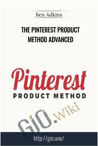 The Pinterest Product Method Advanced – Ben Adkins