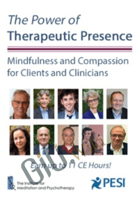 The Power of Therapeutic Presence: Mindfulness and Compassion for Clients and Clinicians - Bill Morgan , Charles Styron, Christopher Willard , Christopher Germer , Janet Surrey , Mitch Abblett ,  Peter Fulton ,  Ronald D. Siegel & ...