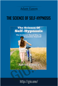 The Science of Self-Hypnosis – Adam Eason