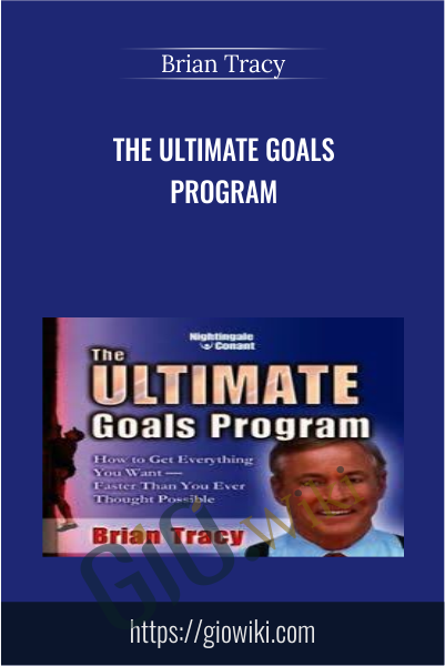 The Ultimate Goals Program - Brian Tracy