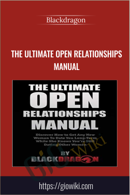 The Ultimate Open Relationships Manual - Blackdragon