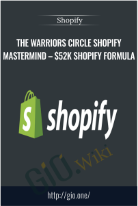 The Warriors Circle Shopify Mastermind – $52K Shopify Formula