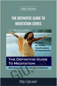 The definitive guide to meditation Series – Julie Renee