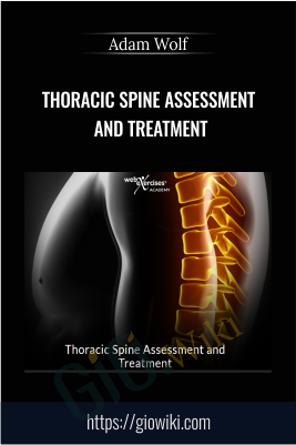 Thoracic Spine Assessment and Treatment - Adam Wolf