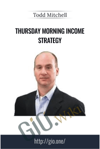 Thursday Morning Income Strategy – Todd Mitchell