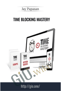 Time Blocking Mastery – Jay Papasan