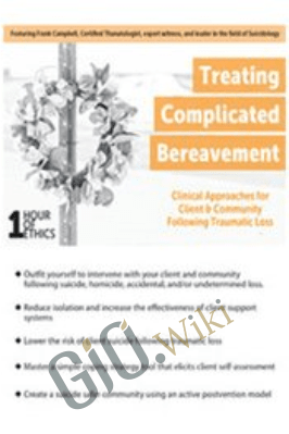 Treating Complicated Bereavement: Clinical Approaches for Client & Community Following Traumatic Loss - Frank R. Campbell