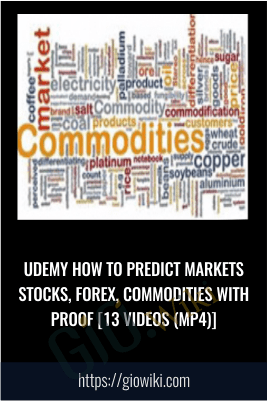 UDEMY How to predict Markets Stocks, Forex, Commodities with PROOF