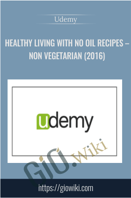 Healthy living with No Oil Recipes – Non Vegetarian (2016) – Udemy