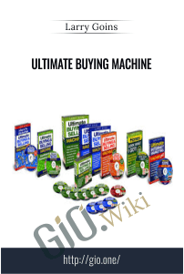 Ultimate Buying Machine – Larry Goins