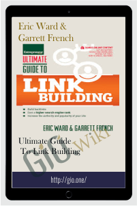 Ultimate Guide to Link Building – Eric Ward & Garrett French