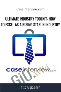 Ultimate Industry Toolkit: How to Excel as a Rising Star in Industry – CaseInterview