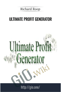Ultimate Profit Generator – Richard Roop