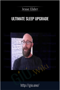Ultimate Sleep Upgrade - Jesse Elder