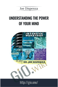 Understanding the Power of Your Mind - Joe Dispenza