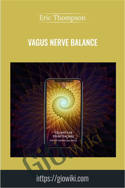 Vagus Nerve Balance - Eric Thompson