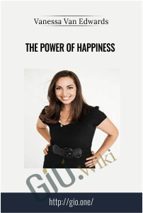 The Power of Happiness – Vanessa Van Edwards