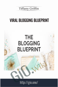 Viral Blogging BluePrint - Tiffany Griffin