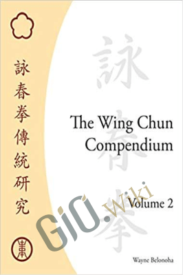 The Wing Chun Compendium, Volume Two – Wayne Belonoha