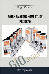 Work Smarter Home Study Program - Hugh Culver
