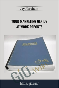 Your Marketing Genius At Work Reports – Jay Abraham