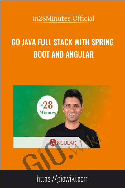 Go Java Full Stack with Spring Boot and Angular - in28Minutes Official