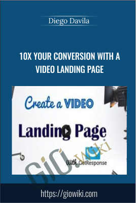 10X Your Conversion With a Video Landing Page - Diego Davila