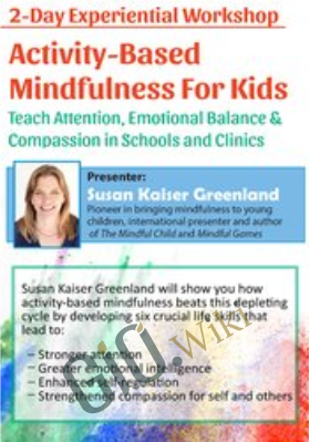 2-Day Experiential Workshop: Activity-Based Mindfulness for Kids - Susan Kaiser Greenland