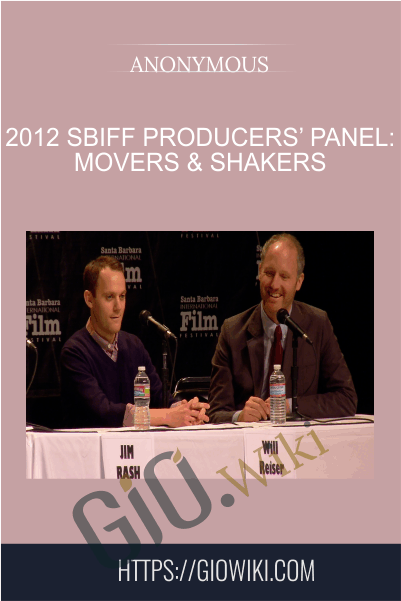 2012 SBIFF Producers' Panel: Movers & Shakers
