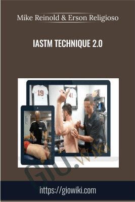 IASTM Technique 2.0 - Mike Reinold & Erson Religioso