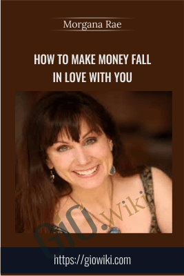 How To Make Money Fall In Love With You - Morgana Rae