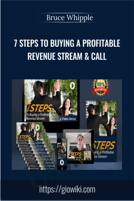 7 Steps To Buying A Profitable Revenue Stream & Call - Bruce Whipple