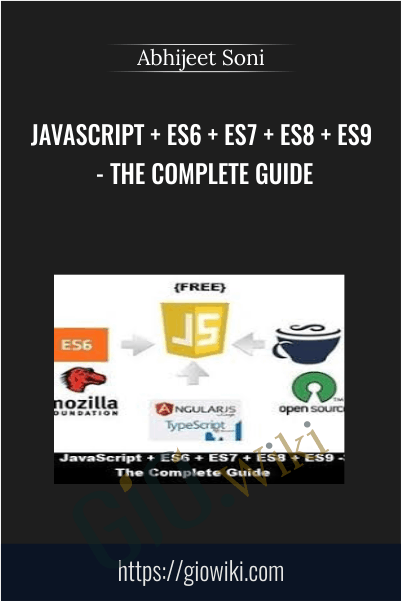JavaScript + ES6 + ES7 + ES8 + ES9 - The Complete Guide - Abhijeet Soni