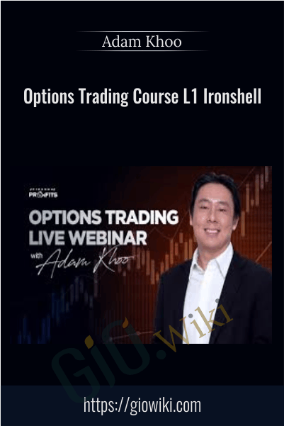 Options Trading Course L1 Ironshell - Adam Khoo