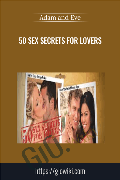 50 Sex Secrets For Lovers - Adam and Eve