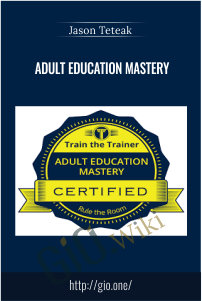 Adult Education Mastery - Jason Teteak