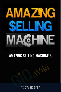Amazing Selling Machine 6