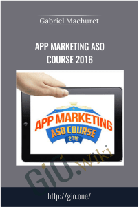 App Marketing ASO Course 2016 – Gabriel Machuret