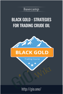 Black Gold - Strategies for Trading Crude Oil - Basecamp