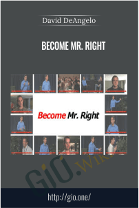 Become Mr. Right – David DeAngelo
