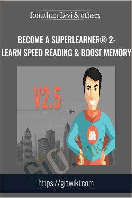 Become a SuperLearner® 2: Learn Speed Reading & Boost Memory - Jonathan Levi & others